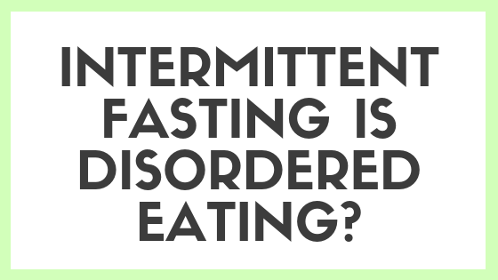 Intermittent Fasting is Disordered Eating Behavior? - Counselor Kate